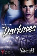 Amid the Darkness - Leslie Lee Sanders
