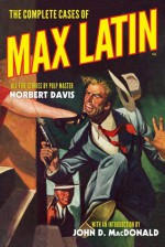 The Complete Cases of Max Latin - Norbert Davis