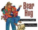 Bear Hug - Laurence Pringle, Kate Salley Palmer