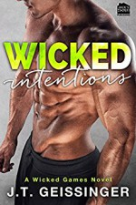 Wicked Intentions (Wicked Games Series) (Volume 3) - J.T. Geissinger