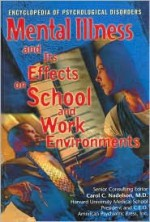 Mental Illness and Its Effect on School and Work Environments (The Encyclopedia of Psychological Disorders) - Charles J. Shields