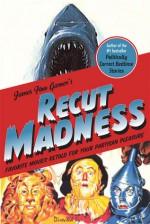 Recut Madness: Favorite Movies Retold for Your Partisan Pleasure - James Finn Garner