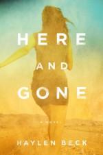 Here and Gone: A Novel - Haylen Beck