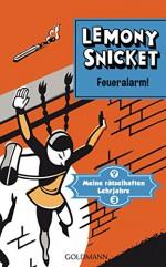 Feueralarm!: Meine rätselhaften Lehrjahre 3 - Roman (German Edition) - Lemony Snicket, Sabine Roth