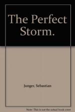 The Perfect Storm. - Sebastian Junger