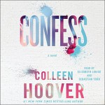 Confess - Louise Elizabeth Rorabacher, Colleen Hoover, Sebastian York