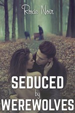 Seduced by Werewolves (An MMF Bisexual Menage Threesome) (Short Sizzlers: MMF Book 5) - Roxie Noir