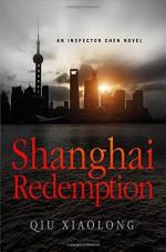Shanghai Redemption: An Inspector Chen Novel (Inspector Chen Cao) - Qiu Xiaolong
