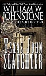 Texas John Slaughter - William W. Johnstone, J.A. Johnstone