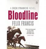 [ DICK FRANCIS'S BLOODLINE - LARGE PRINT ] By Francis, Felix ( Author) 2013 [ Paperback ] - Felix Francis