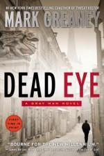 Dead Eye - Mark Greaney