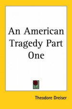 An American Tragedy (Part One) - Theodore Dreiser