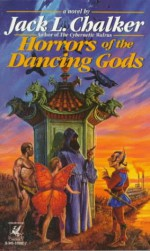 Horrors of the Dancing Gods - Jack L. Chalker