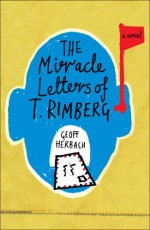 The Miracle Letters of T. Rimberg - Geoff Herbach