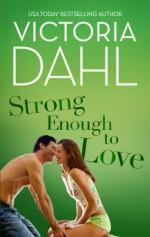 Strong Enough to Love - Victoria Dahl