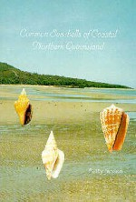 Common Seashells of Coastal Northern Queensland - Patty Jansen