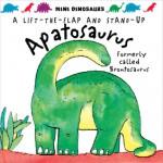 Mini Dinosaurs: Apatosaurus: A Lift-the-Flap and Stand-Up - David Hawcock