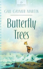 Butterfly Trees - Gail Gaymer Martin