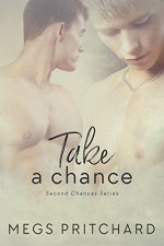 Take a Chance (Second Chances Book 1) - Megs Pritchard, Jay Aheer, Jessica McKenna