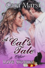 A Cat's Tale And Other Love Stories - Cara Marsi