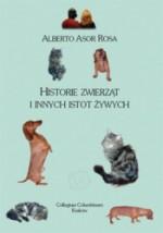 Historie zwierząt i innych istot żywych - Alberto Asor Rosa, Alina Kreisberg