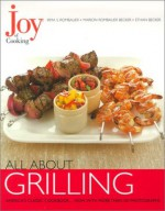 Joy of Cooking: All About Grilling - Irma S. Rombauer, Marion Rombauer Becker, Ethan Becker