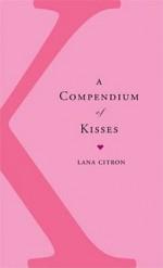 A Compendium Of Kisses - Lana Citron