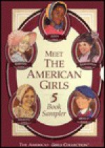 Meet the American Girls: Meet Samantha/Meet Molly/Meet Addy/Meet Kirsten/Meet Felicity/Boxed Set - Connie Rose Porter, Valerie Tripp