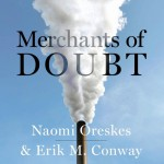 Merchants of Doubt: How a Handful of Scientists Obscured the Truth on Issues from Tobacco Smoke to Global Warming - Naomi Oreskes, Erik M. Conway, Peter Johnson