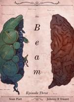 The Beam: Episode 3 - Sean Platt, Johnny B. Truant
