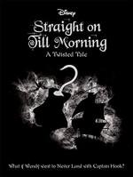 Straight on Till Morning - Liz Braswell