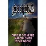 Past Shadows, Anthology - Charlie Cochrane, Jardonn Smith, Stevie Woods
