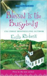 Blessed Is The Busybody - Emilie Richards