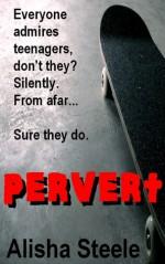 Pervert - Alisha Steele