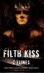 Filth Kiss - C.J. Lines