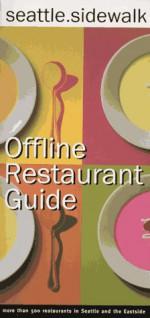 Seattle Sidewalk Offline Restaurant Guide: A Comprehensive Guide to Seattle Dining - Kathleen Flinn