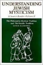 Understanding Jewish Mysticism: A Source Reader, Volume II - David R. Blumenthal