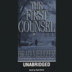 The First Counsel - Brad Meltzer, Scott Brick, Hachette Audio