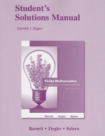 Student's Solutions Manual for Finite Mathematics for Business, Economics, Life Sciences and Social Sciences - Raymond A. Barnett, Michael R. Ziegler, Karl E. Byleen