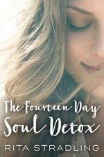 The Fourteen Day Soul Detox - Rita Stradling