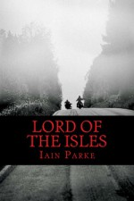 Lord of the Isles - Iain Parke