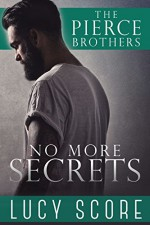 No More Secrets: A Small Town Love Story (The Pierce Brothers Book 1) - Lucy Score