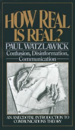 How Real Is Real? - Paul Watzlawick
