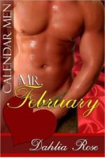 Mr. February - Dahlia Rose