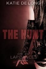 The Hunt (Love and Lapdances Book 3) - Katie de Long, Michelle Browne