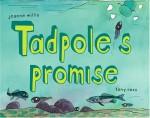 Tadpole's Promise - Jeanne Willis, Tony Ross