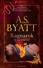 Ragnarok - A.S. Byatt