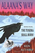 Alaana's Way: The Tundra Shall Burn! (Alaan's Way) (Volume 4) - Ken Altabef