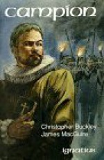 Campion: A Play in Two Acts - Christopher Buckley, James Macguire