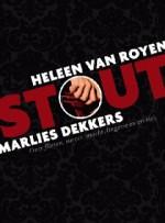 STOUT - Heleen van Royen, Marlies Dekkers